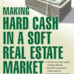 Making Hard Cash in a Soft Real Estate Market